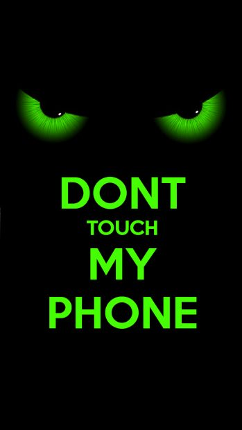 Dont touch my phone wallpapers HD download.