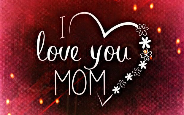 I love you mom wallpaper.