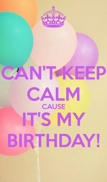 Cant Keep Calm Cause Its My Birthday iPhone Wallpaper.